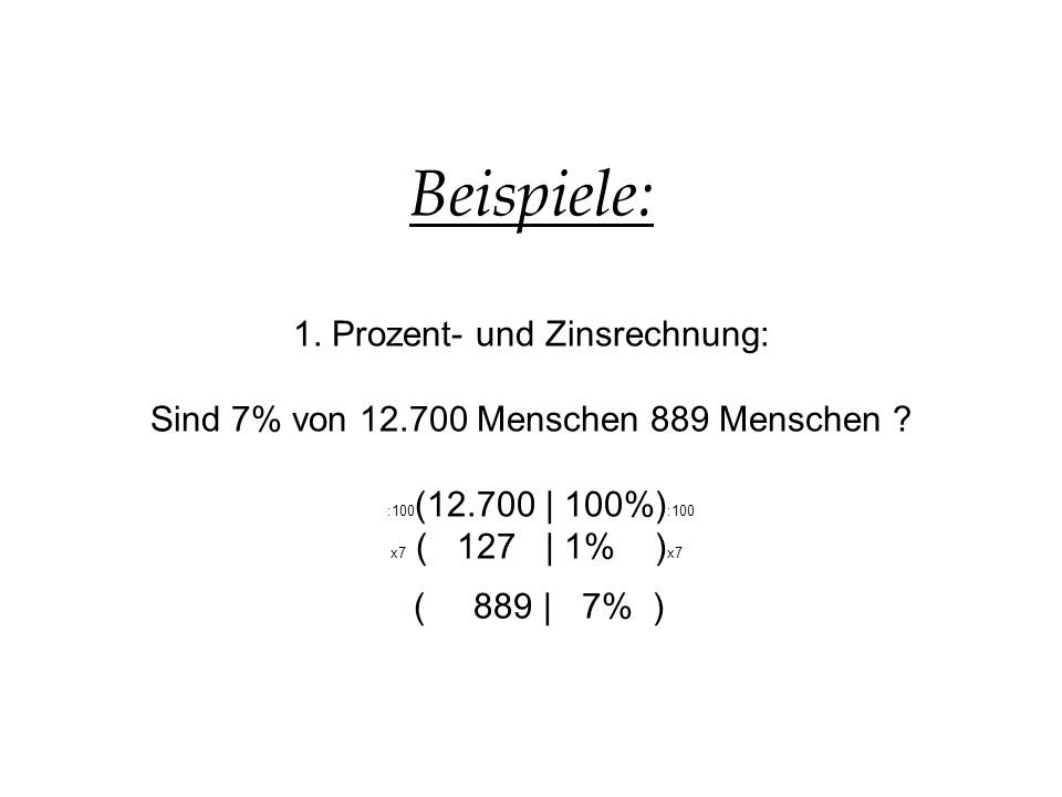 Beispiele: 1. Prozent- und Zinsrechnung: Sind 7% von 12