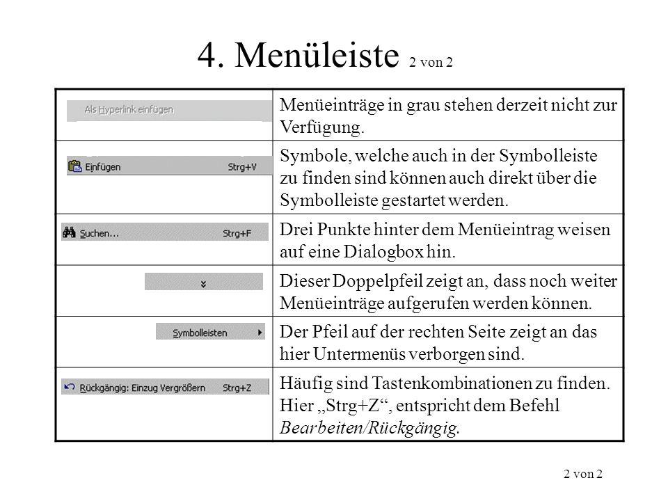 4. Menüleiste 2 von 2 Menüeinträge in grau stehen derzeit nicht zur Verfügung.
