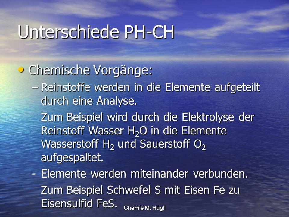 Unterschiede PH-CH Chemische Vorgänge: