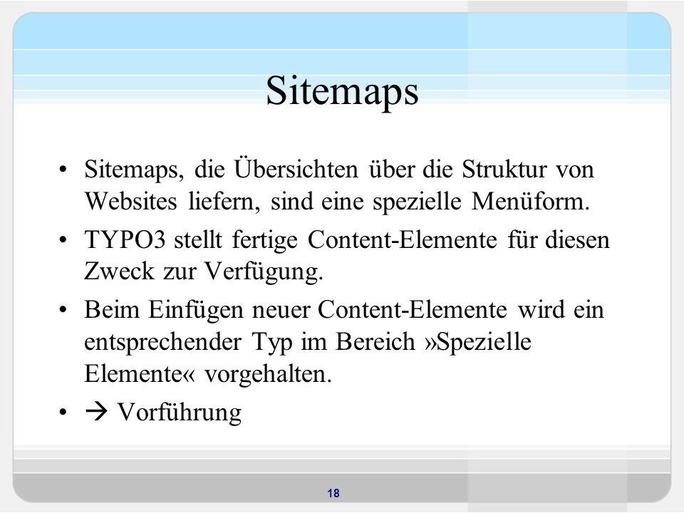 Sitemaps Sitemaps, die Übersichten über die Struktur von Websites liefern, sind eine spezielle Menüform.