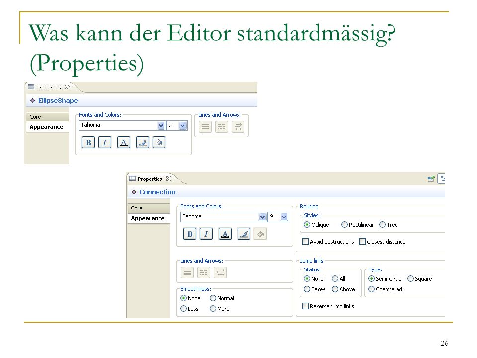 Was kann der Editor standardmässig (Properties)