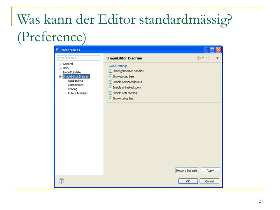 Was kann der Editor standardmässig (Preference)