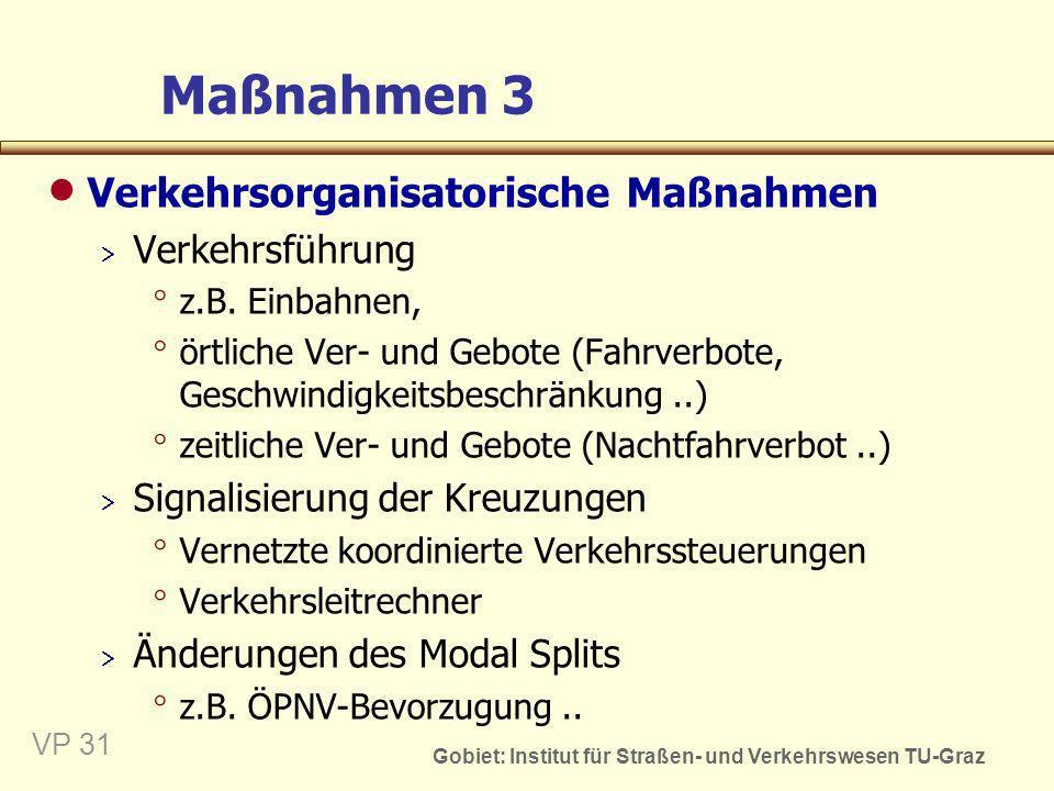 Maßnahmen 3 Verkehrsorganisatorische Maßnahmen Verkehrsführung