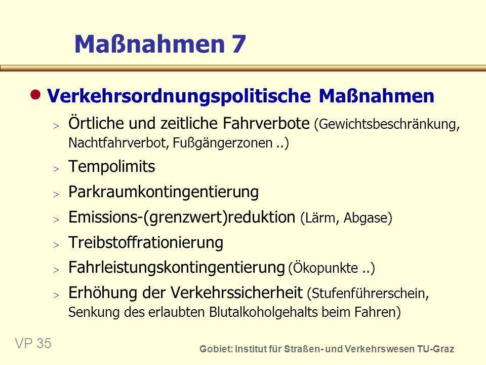 Maßnahmen 7 Verkehrsordnungspolitische Maßnahmen