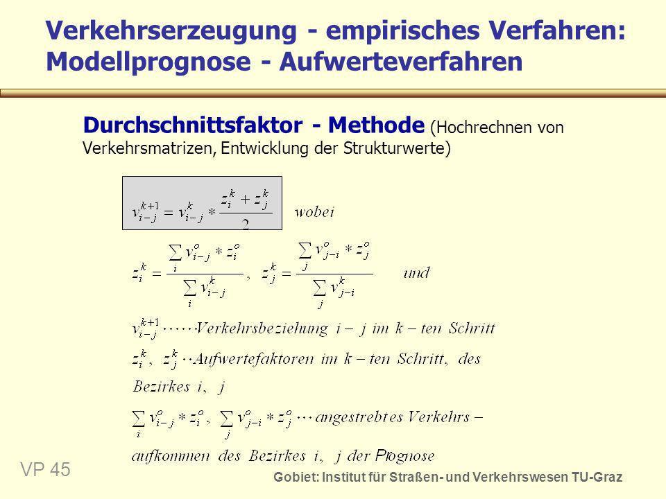 Verkehrserzeugung - empirisches Verfahren: Modellprognose - Aufwerteverfahren