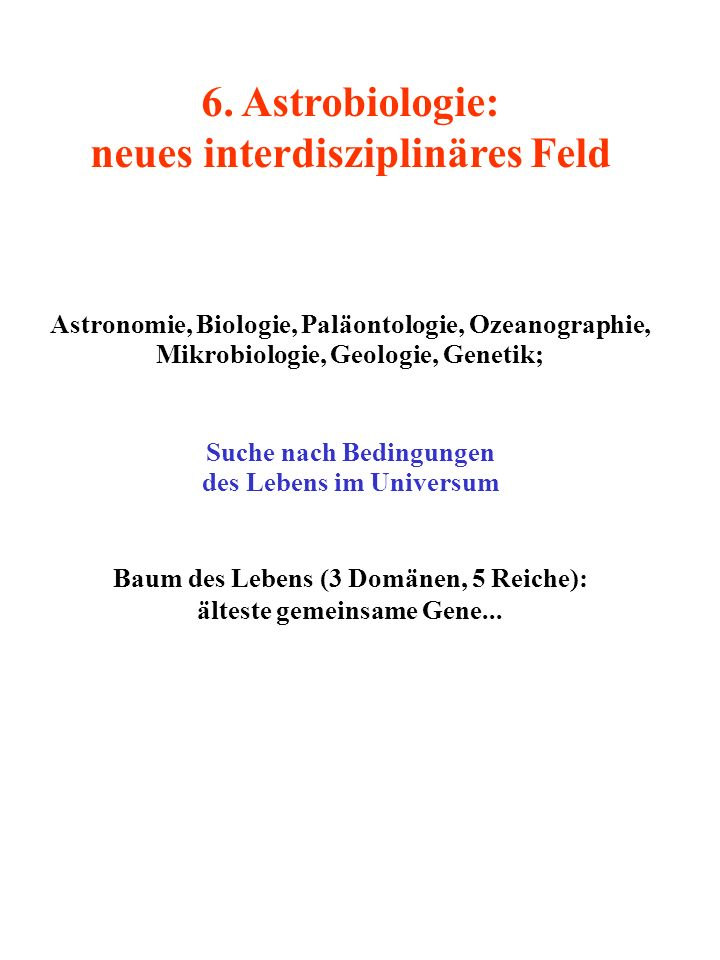 6. Astrobiologie: neues interdisziplinäres Feld