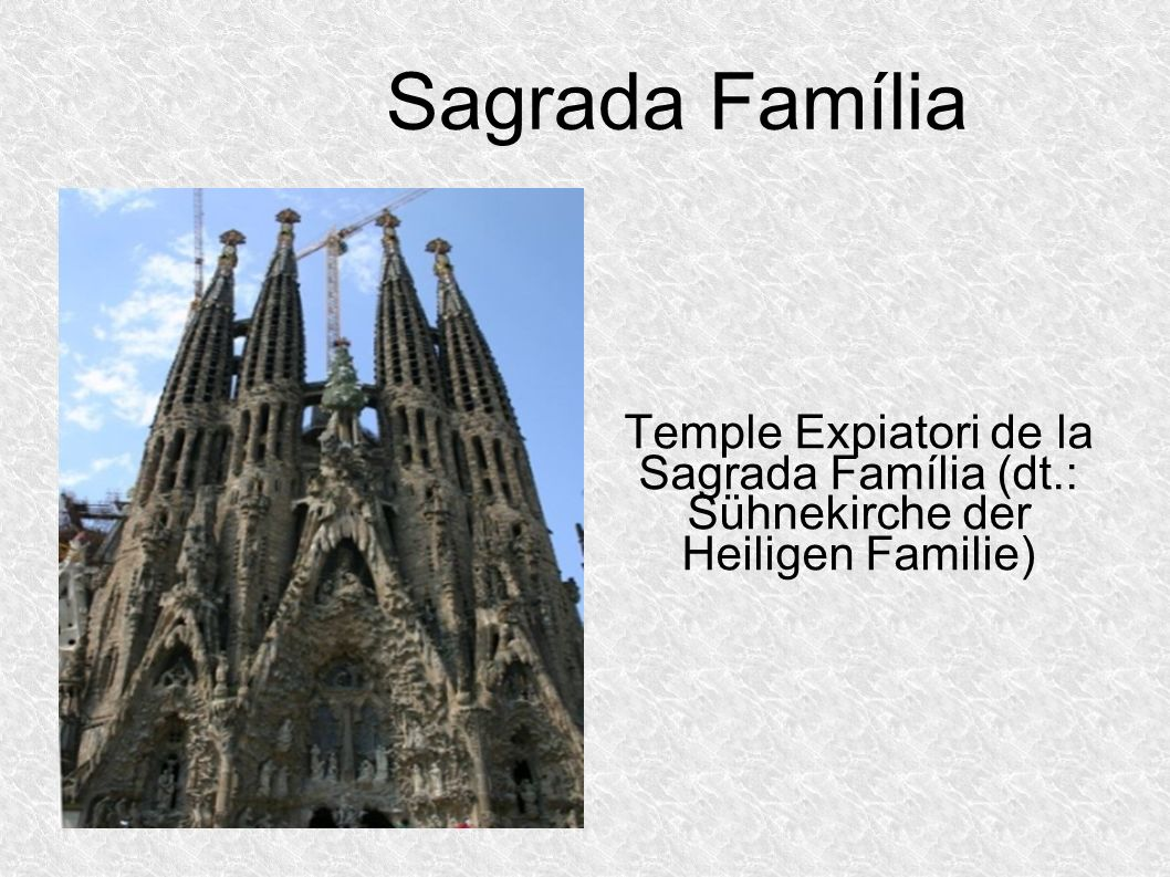 Sagrada Família Temple Expiatori de la Sagrada Família (dt.: Sühnekirche der Heiligen Familie)