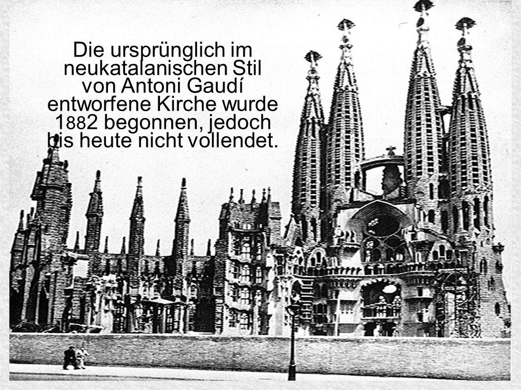 Die ursprünglich im neukatalanischen Stil von Antoni Gaudí entworfene Kirche wurde 1882 begonnen, jedoch bis heute nicht vollendet.