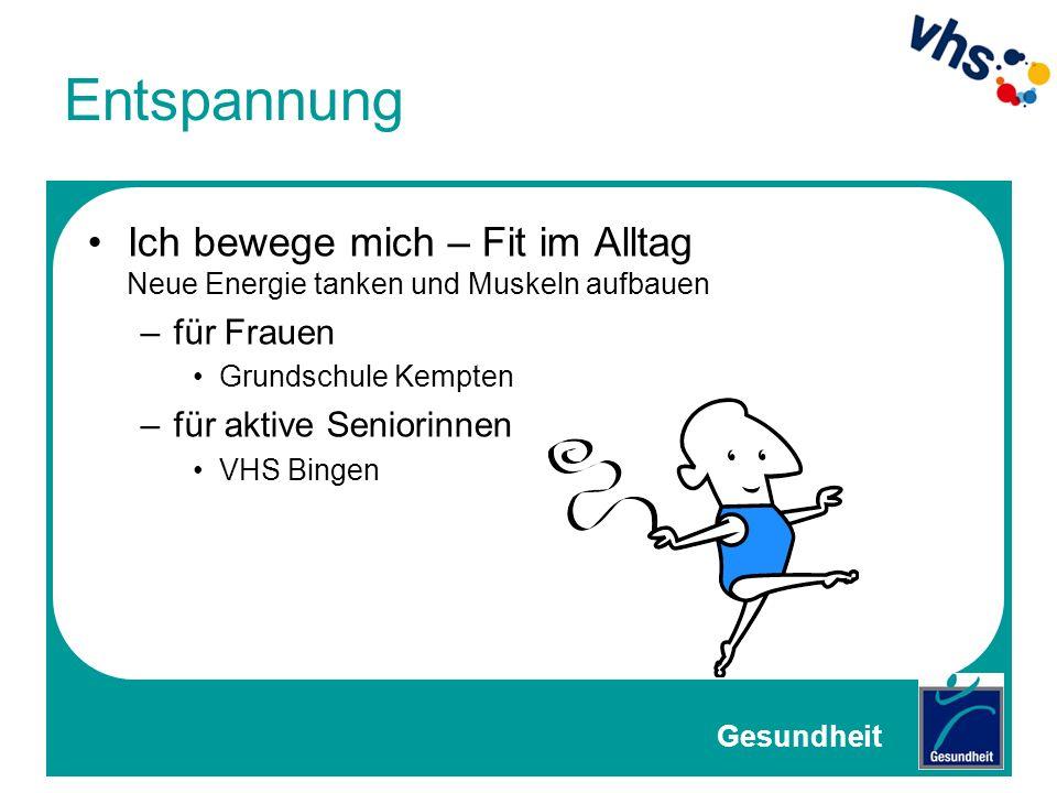 Entspannung Ich bewege mich – Fit im Alltag Neue Energie tanken und Muskeln aufbauen. für Frauen. Grundschule Kempten.