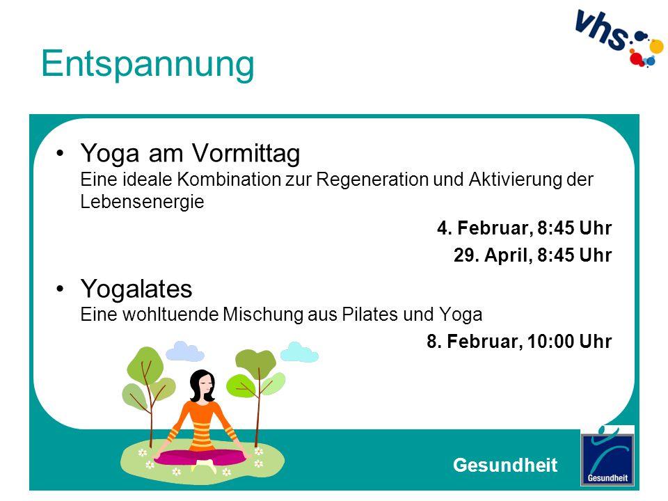 Entspannung Yoga am Vormittag Eine ideale Kombination zur Regeneration und Aktivierung der Lebensenergie.