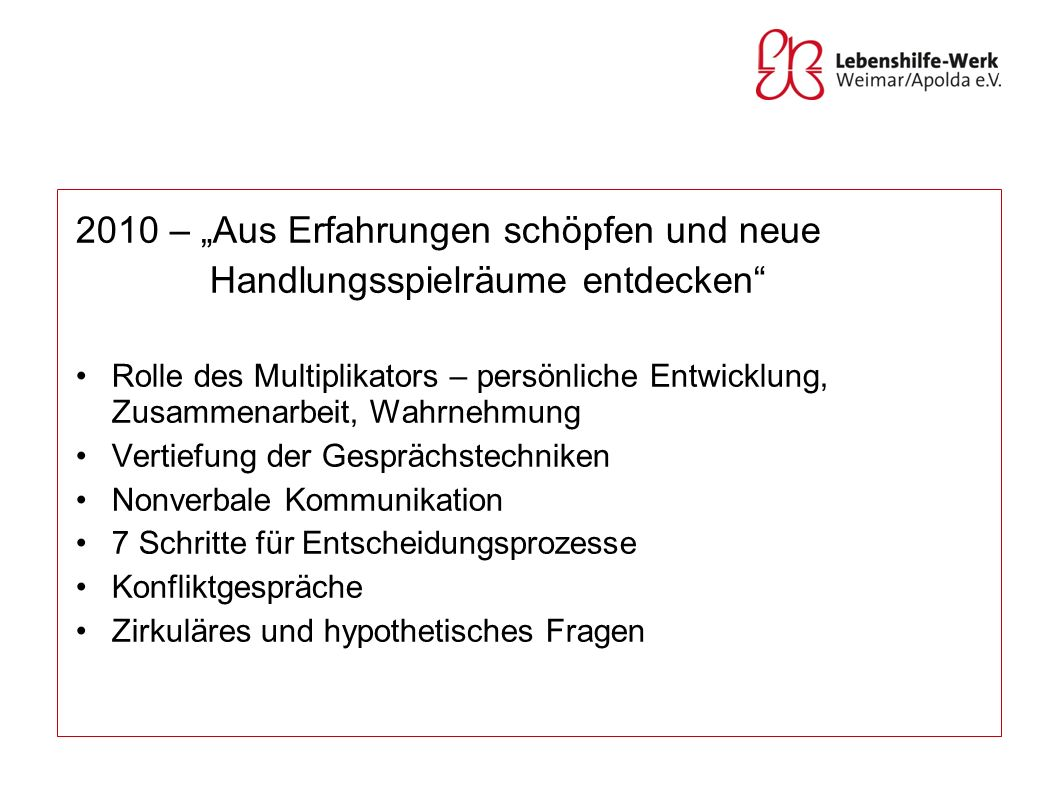 """2010 – """"Aus Erfahrungen schöpfen und neue"""