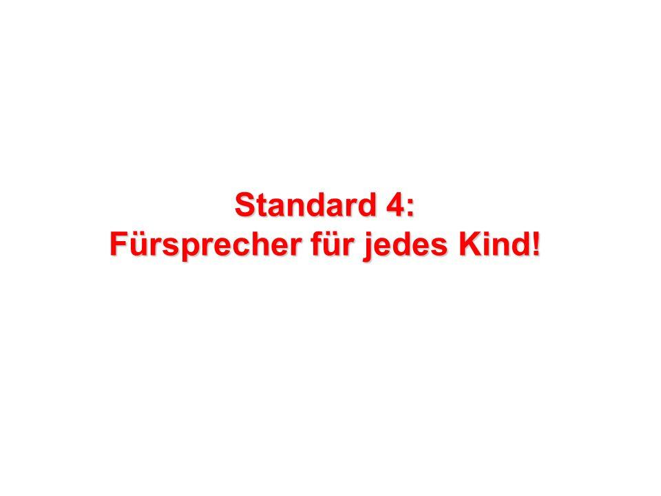 Standard 4: Fürsprecher für jedes Kind!