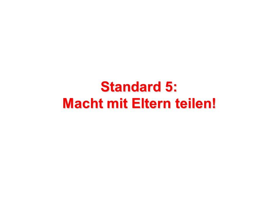 Standard 5: Macht mit Eltern teilen!