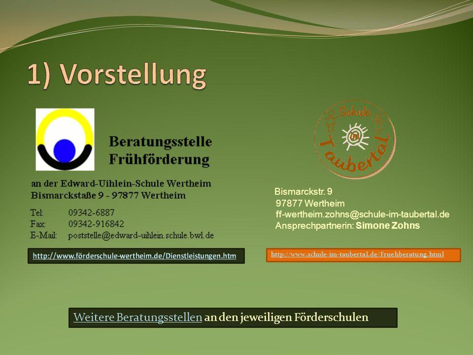 1) Vorstellung Bismarckstr. 9 97877 Wertheim ff-wertheim.zohns@schule-im-taubertal.de Ansprechpartnerin: Simone Zohns.
