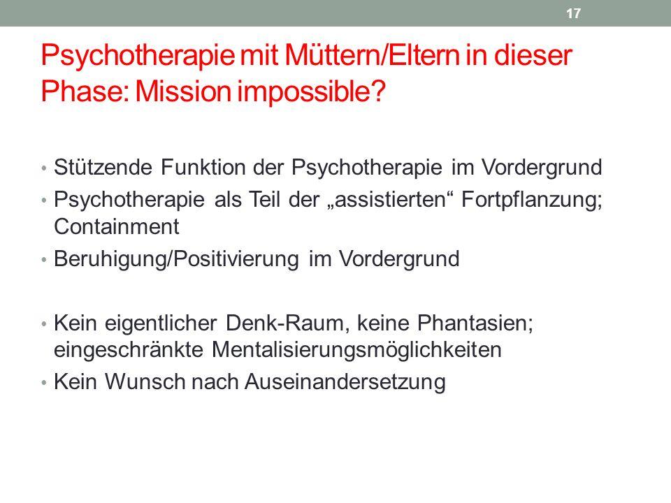 Psychotherapie mit Müttern/Eltern in dieser Phase: Mission impossible