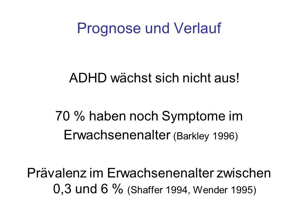Prognose und Verlauf ADHD wächst sich nicht aus!