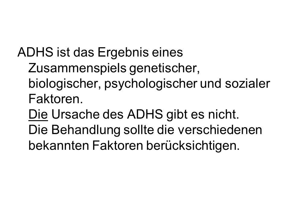 ADHS ist das Ergebnis eines Zusammenspiels genetischer, biologischer, psychologischer und sozialer Faktoren.
