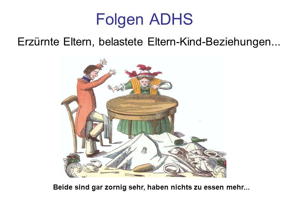 Folgen ADHS Erzürnte Eltern, belastete Eltern-Kind-Beziehungen...