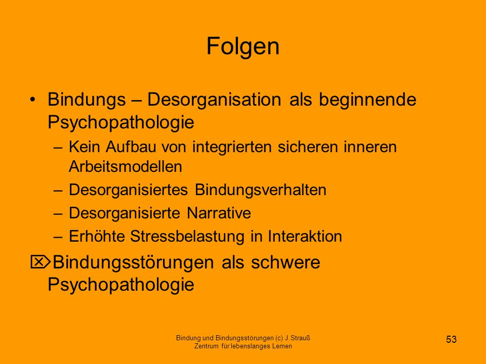 Folgen Bindungs – Desorganisation als beginnende Psychopathologie