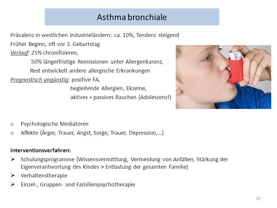 Asthma bronchiale Prävalenz in westlichen Industrieländern: ca. 10%, Tendenz steigend. Früher Beginn, oft vor 3. Geburtstag.