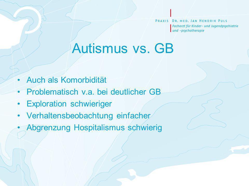 Autismus vs. GB Auch als Komorbidität