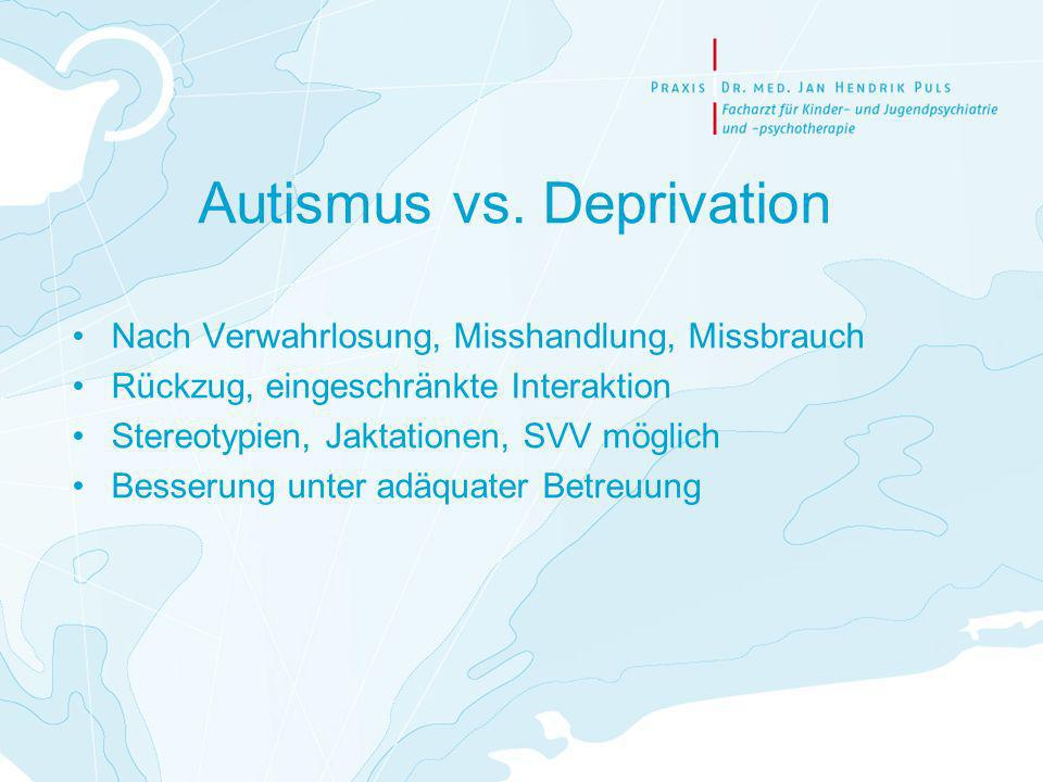 Autismus vs. Deprivation