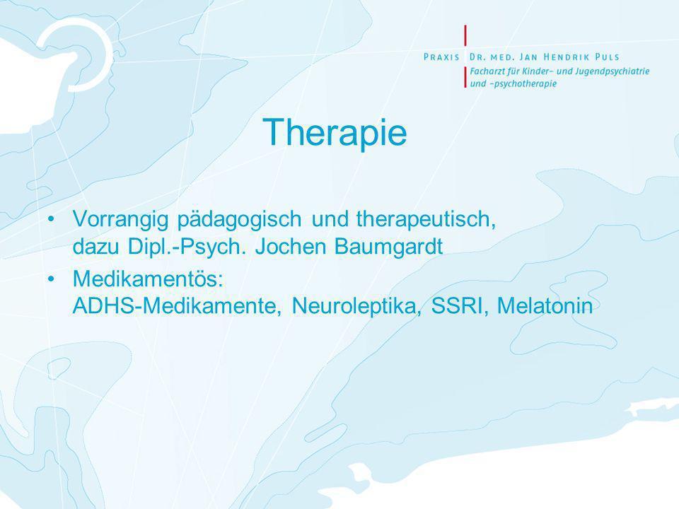 Therapie Vorrangig pädagogisch und therapeutisch, dazu Dipl.-Psych. Jochen Baumgardt.