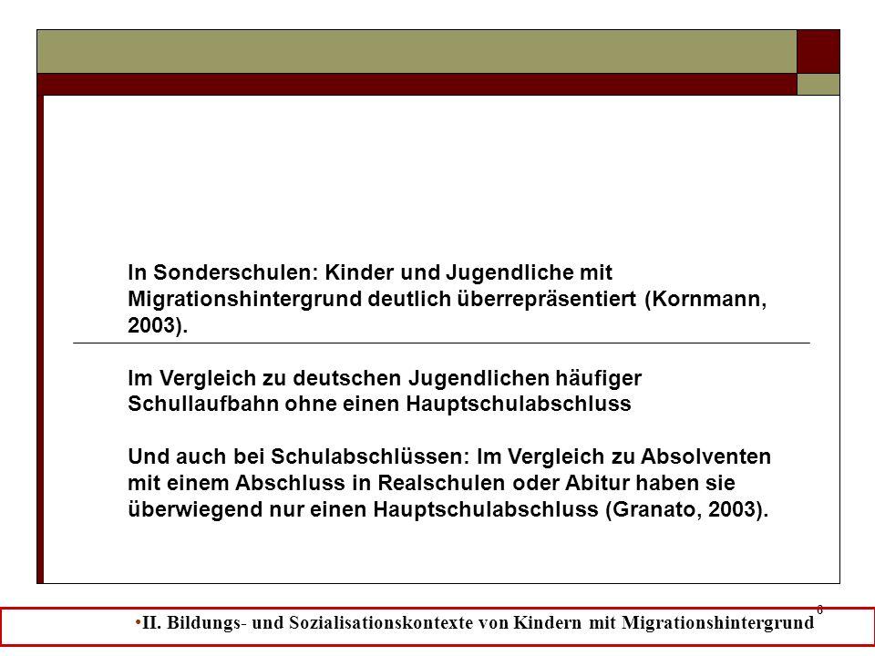 In Sonderschulen: Kinder und Jugendliche mit Migrationshintergrund deutlich überrepräsentiert (Kornmann, 2003).