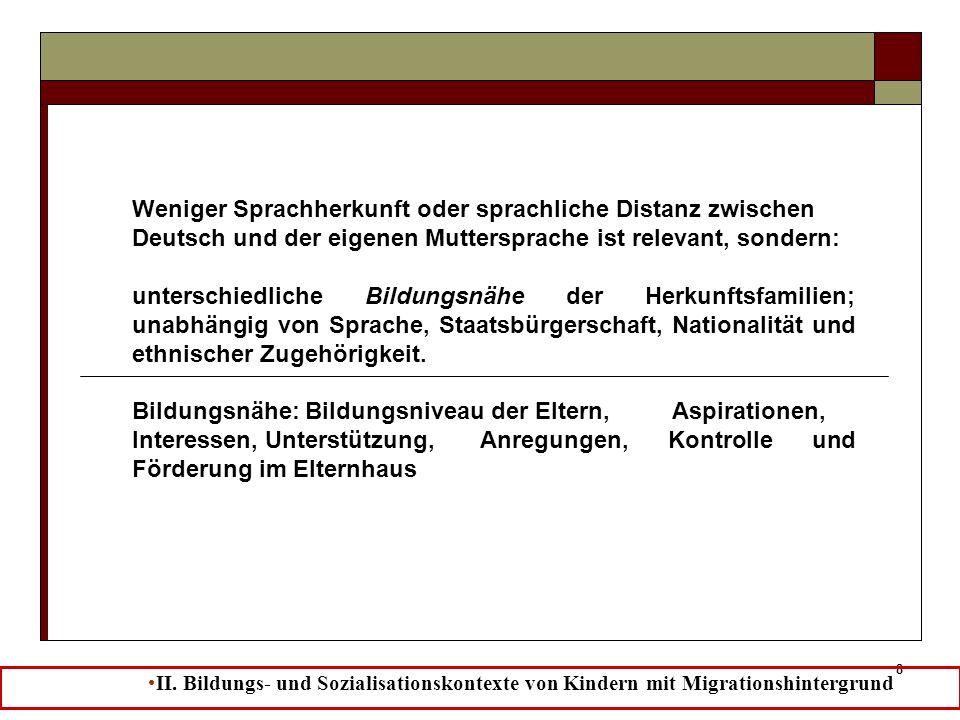 Weniger Sprachherkunft oder sprachliche Distanz zwischen Deutsch und der eigenen Muttersprache ist relevant, sondern: