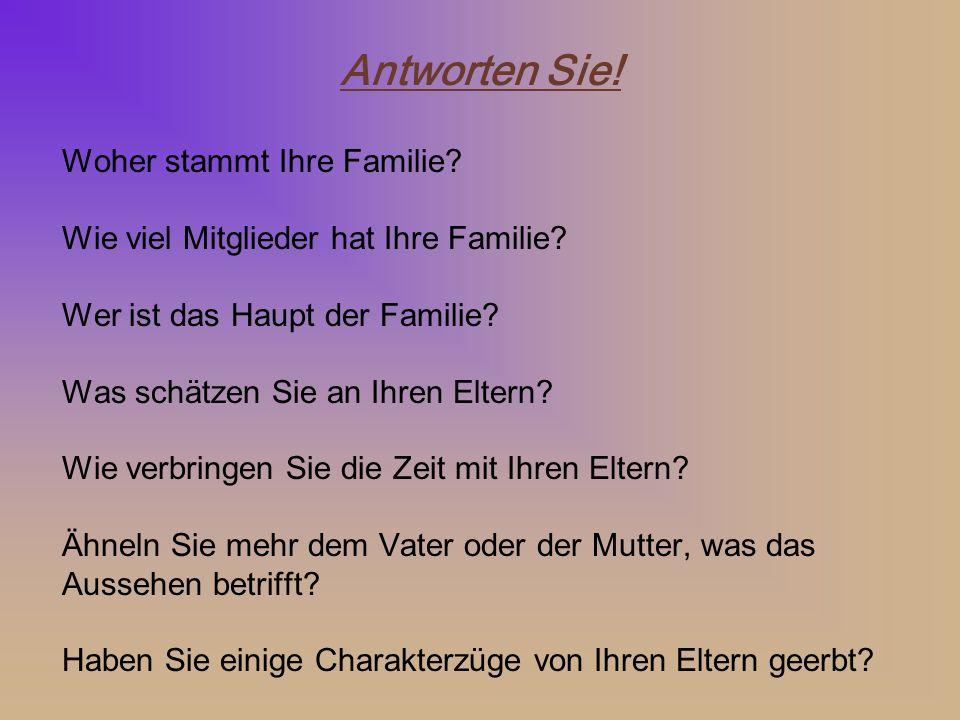 Antworten Sie! Woher stammt Ihre Familie