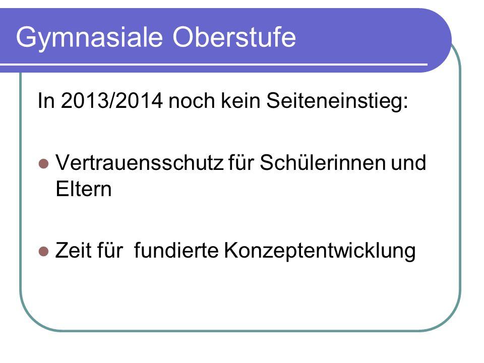 Gymnasiale Oberstufe In 2013/2014 noch kein Seiteneinstieg: