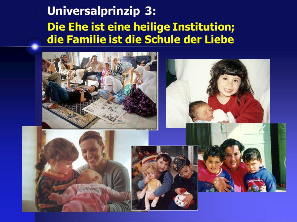 Universalprinzip 3: Die Ehe ist eine heilige Institution; die Familie ist die Schule der Liebe.