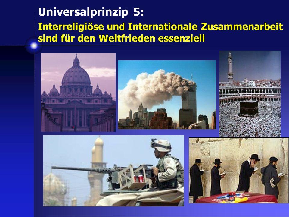 Universalprinzip 5: Interreligiöse und Internationale Zusammenarbeit sind für den Weltfrieden essenziell.