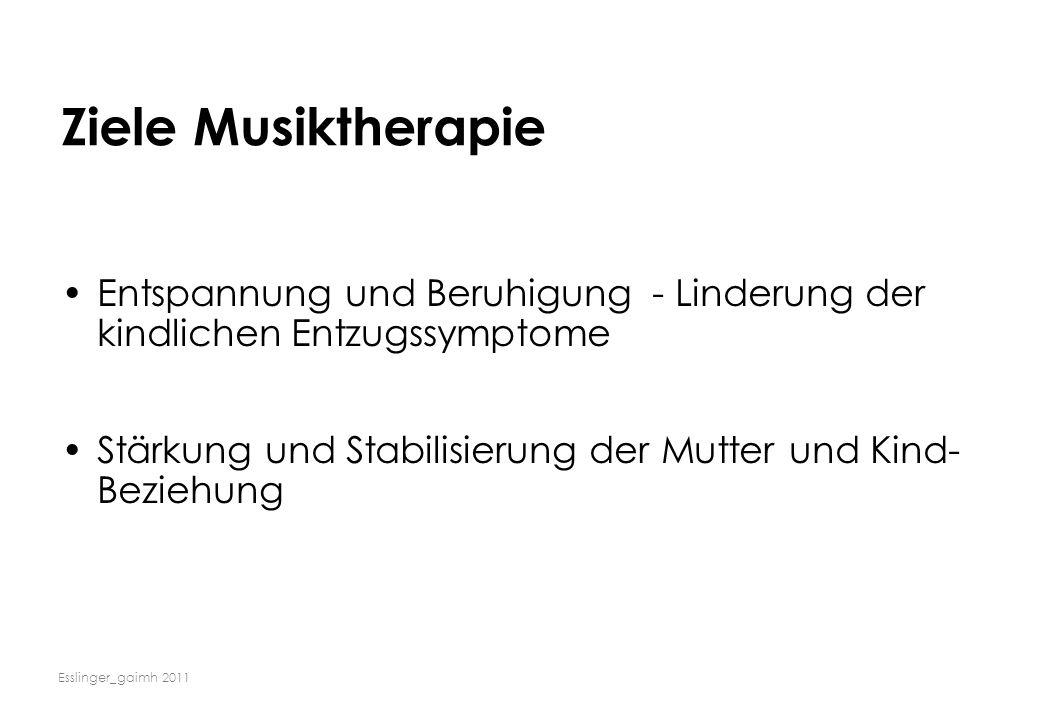 Ziele Musiktherapie Entspannung und Beruhigung - Linderung der kindlichen Entzugssymptome.