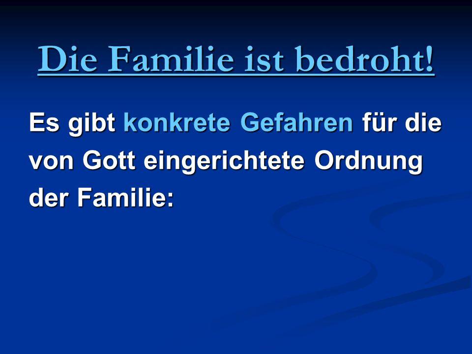 Die Familie ist bedroht!