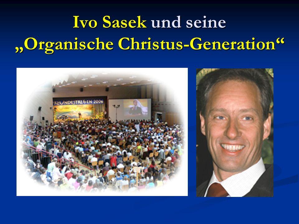 """Ivo Sasek und seine """"Organische Christus-Generation"""