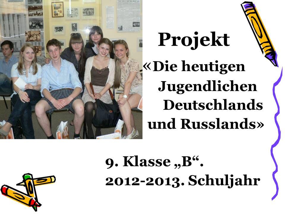 Projekt «Die heutigen Jugendlichen Deutschlands und Russlands»