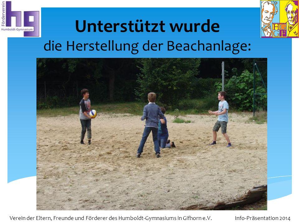 die Herstellung der Beachanlage: