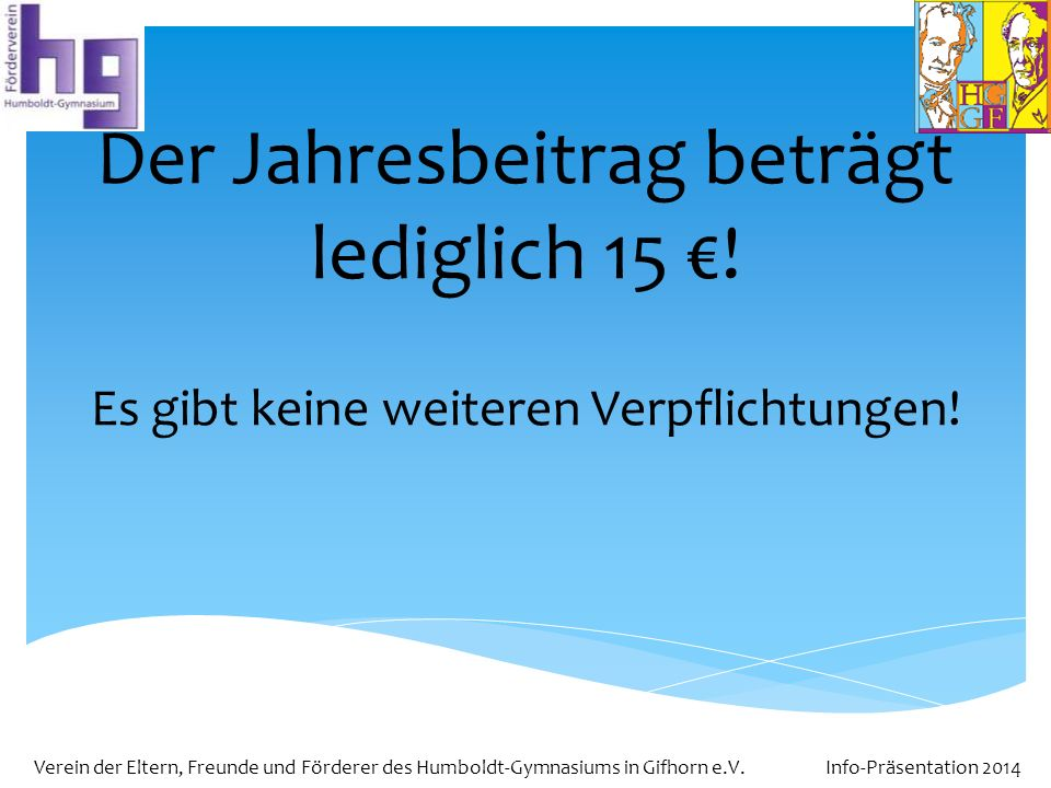 Der Jahresbeitrag beträgt lediglich 15 €!
