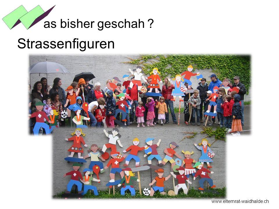as bisher geschah Strassenfiguren www.elternrat-waidhalde.ch