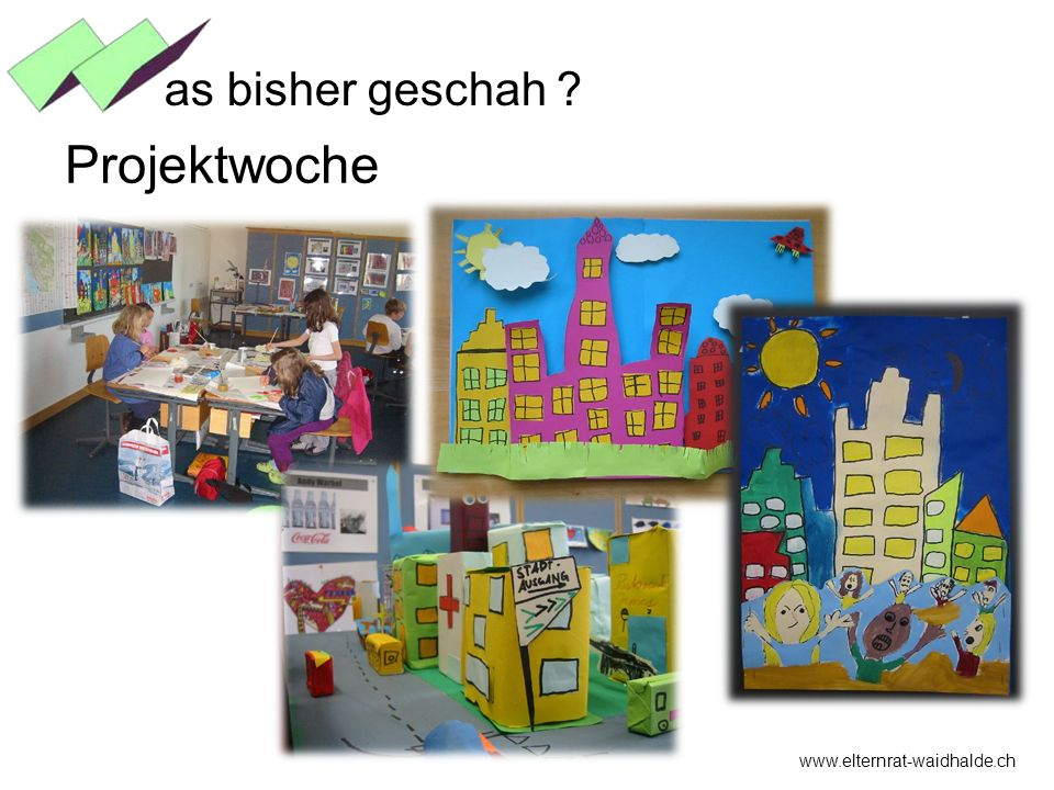 as bisher geschah Projektwoche www.elternrat-waidhalde.ch