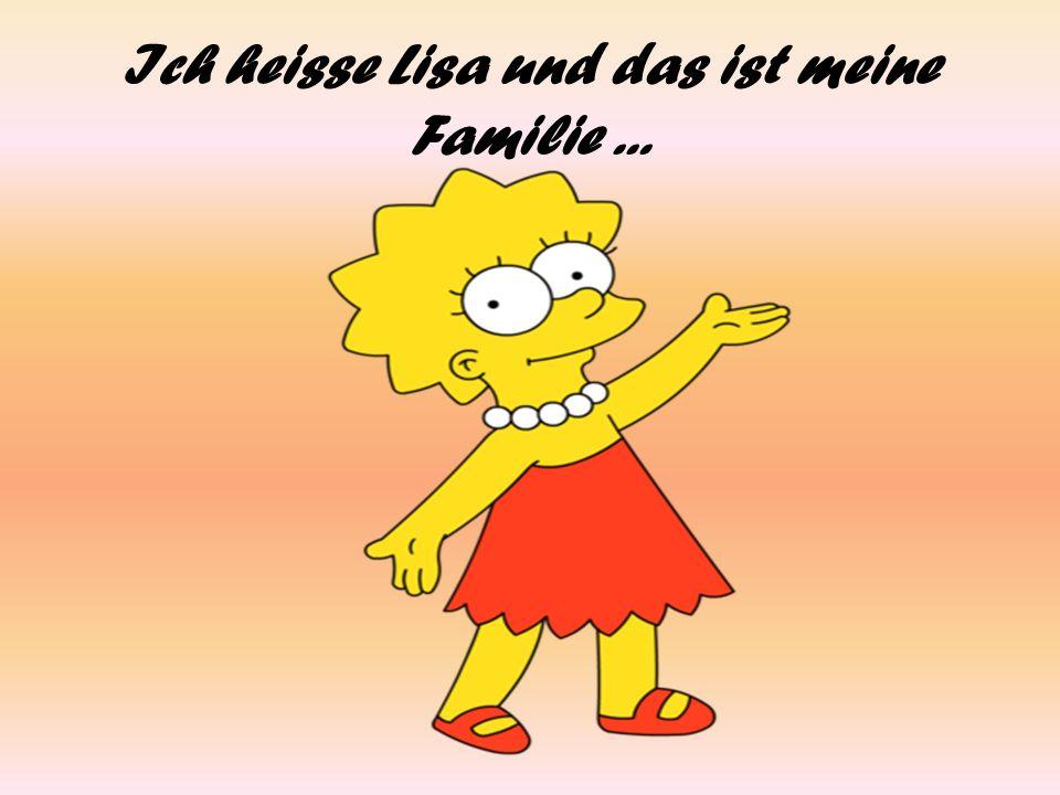 Ich heisse Lisa und das ist meine Familie ...