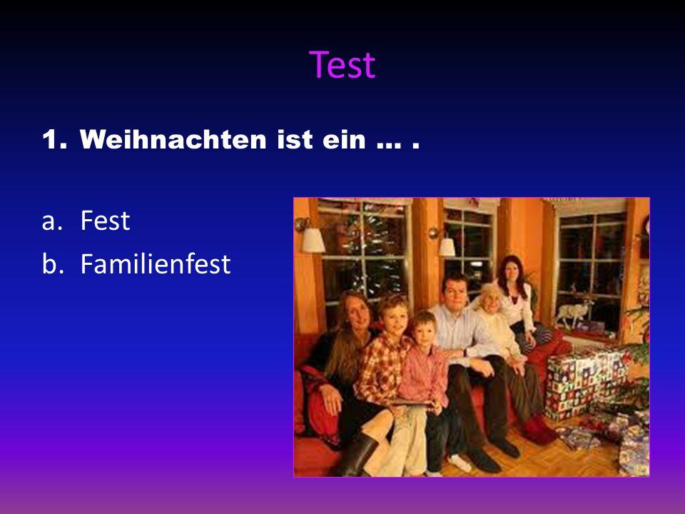 Test Weihnachten ist ein … . Fest Familienfest