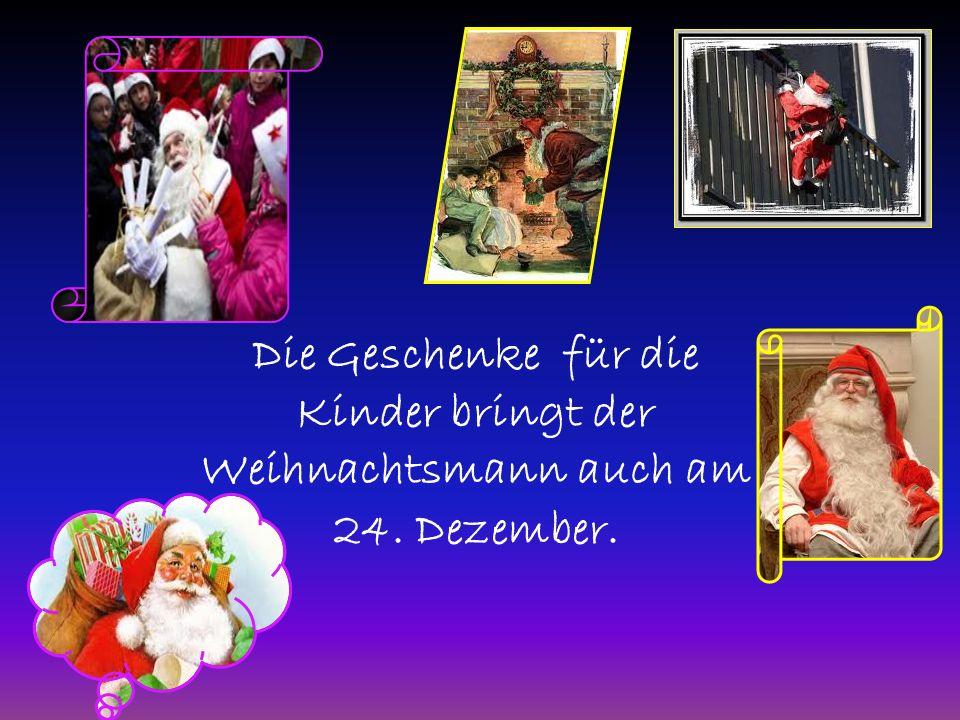 Die Geschenke für die Kinder bringt der Weihnachtsmann auch am 24