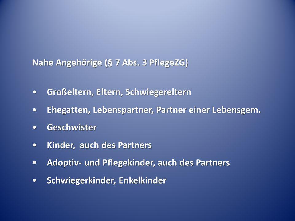 Nahe Angehörige (§ 7 Abs. 3 PflegeZG)