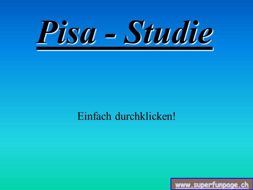 Pisa - Studie Einfach durchklicken!