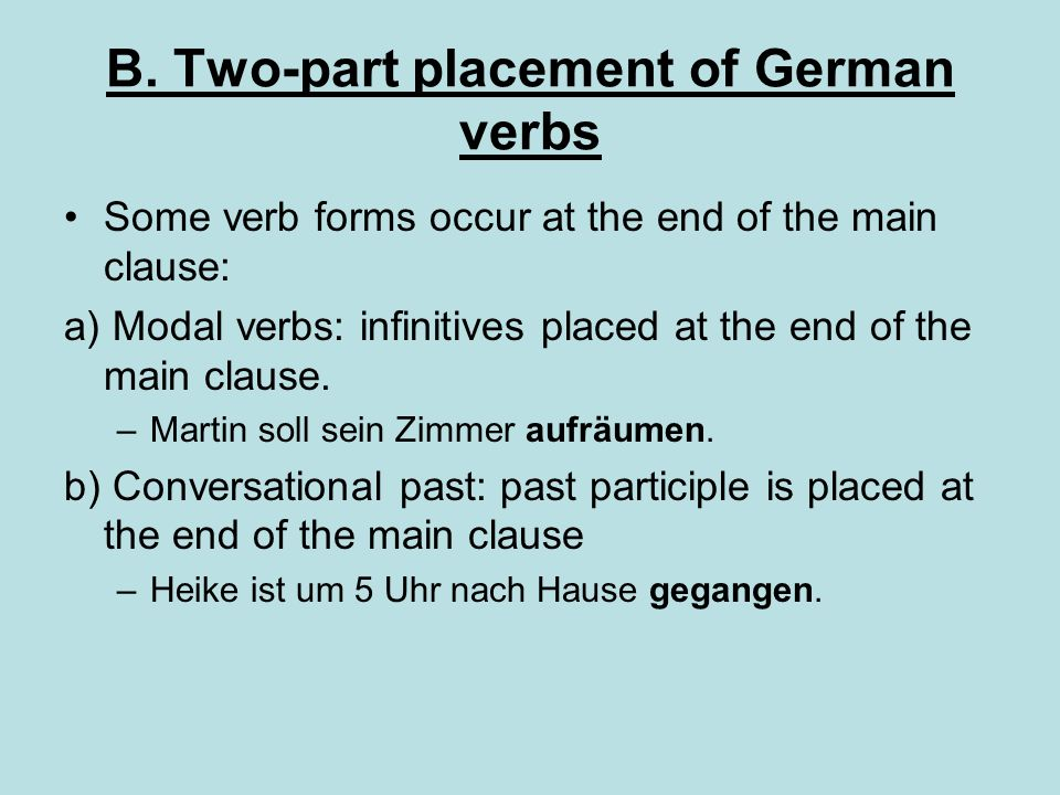 B. Two-part placement of German verbs