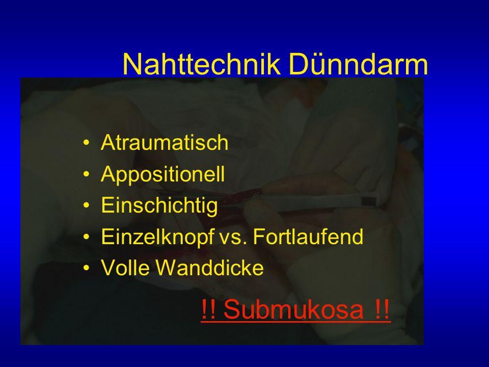 Nahttechnik Dünndarm !! Submukosa !! Atraumatisch Appositionell