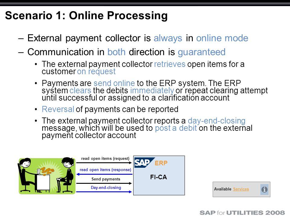 Scenario 1: Online Processing
