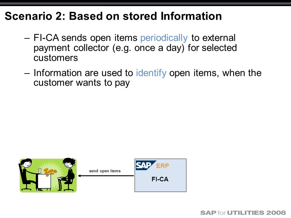 Scenario 2: Based on stored Information